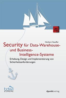 Abbildung von Stauffer | Security für Data-Warehouse- und Business-Intelligence-Systeme | 2018 | Konzepte,Vorgehen und Praxis