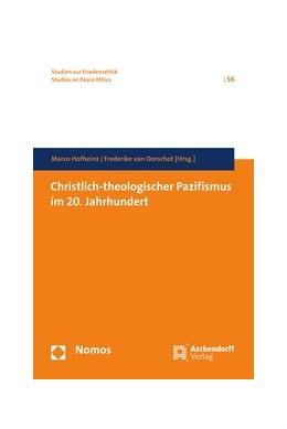 Abbildung von Hofheinz / van Oorschot | Christlich-theologischer Pazifismus im 20. Jahrhundert | 2016 | 56
