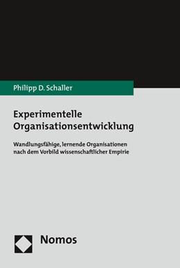 Abbildung von Schaller | Experimentelle Organisationsentwicklung | 2016 | Wandlungsfähige, lernende Orga...