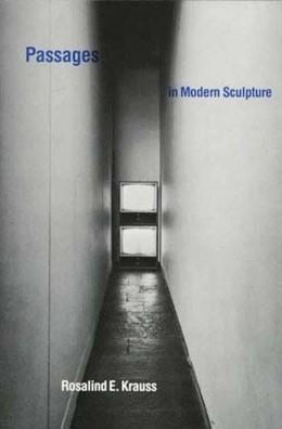 Abbildung von Krauss   Passages in Modern Sculpture   1981