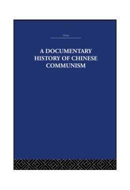 Abbildung von Brandt / Fairbank / Schwartz | A Documentary History of Chinese Communism | 2005