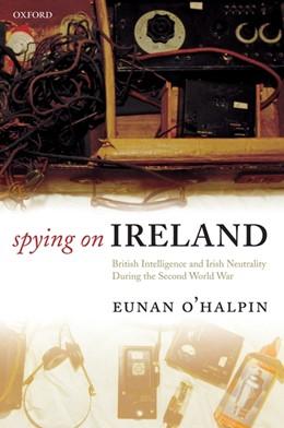 Abbildung von O'Halpin | Spying on Ireland | 2010 | British Intelligence and Irish...