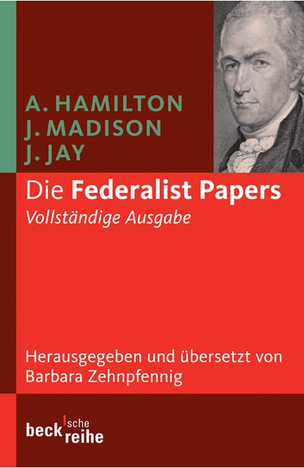 Cover: Alexander Hamilton|Barbara Zehnpfennig|James Madison|John Jay, Die Federalist Papers