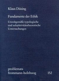 Abbildung von Düsing / Holzboog | Fundamente der Ethik | 2005