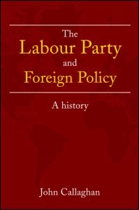 Abbildung von Callaghan   The Labour Party and Foreign Policy   2007