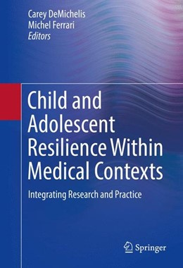 Abbildung von DeMichelis / Ferrari | Child and Adolescent Resilience Within Medical Contexts | 1. Auflage | 2016 | beck-shop.de