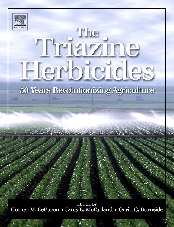 Abbildung von Mc Farland, Ph.D. / Burnside, Ph.D. | The Triazine Herbicides | 2008