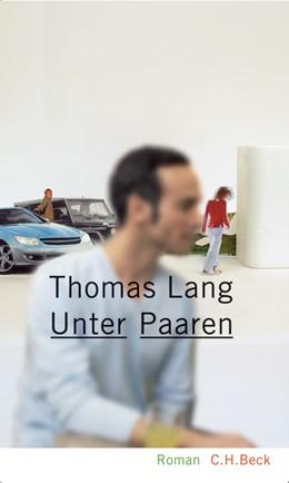 Abbildung von Lang, Thomas   Unter Paaren   2007   Roman