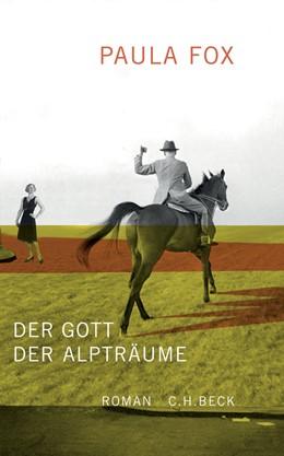 Abbildung von Fox, Paula   Der Gott der Alpträume   2007   Roman