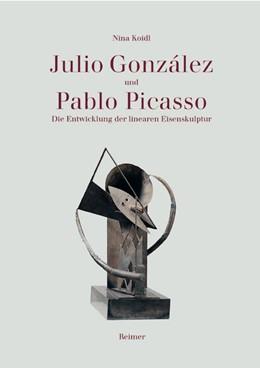 Abbildung von Koidl | Julio González und Pablo Picasso | 2002