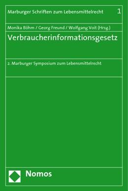 Abbildung von Böhm / Freund / Voit | Verbraucherinformationsgesetz | 2009 | 2. Marburger Symposium zum Leb... | 1