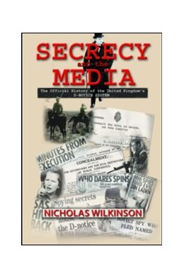 Abbildung von Wilkinson   Secrecy and the Media   2009   The Official History of the Un...