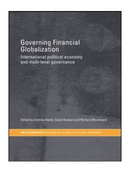 Abbildung von Baker / Hudson / Woodward   Governing Financial Globalization   2008   International Political Econom...