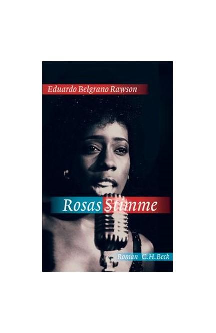 Cover: Eduardo Belgrano Rawson, Rosas Stimme