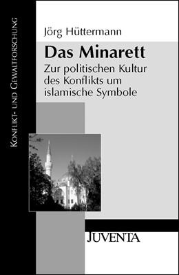 Abbildung von Hüttermann | Das Minarett | 2006 | Zur politischen Kultur des Kon...