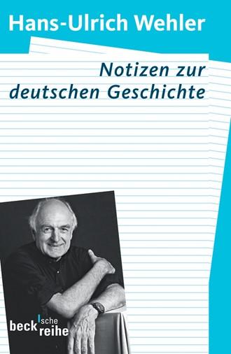 Cover: Hans-Ulrich Wehler, Notizen zur deutschen Geschichte