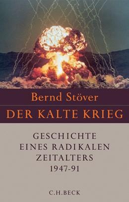 Abbildung von Stöver, Bernd | Der Kalte Krieg 1947-1991 | 2. Auflage | 2010 | Geschichte eines radikalen Zei...
