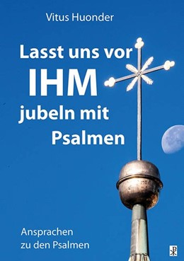 Abbildung von Huonder | Lasst uns vor IHM jubeln mit Psalmen | 1. Auflage | 2016 | beck-shop.de
