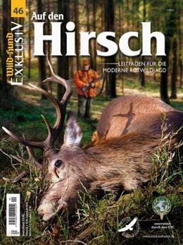 Abbildung von WILD UND HUND Exklusiv Nr. 46: Auf den Hirsch inkl. DVD | 2015 | Leitfaden für die moderne Rotw...
