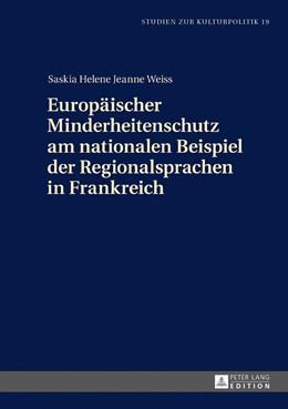 Abbildung von Weiss | Europäischer Minderheitenschutz am nationalen Beispiel der Regionalsprachen in Frankreich | 1. Auflage | 2016 | beck-shop.de