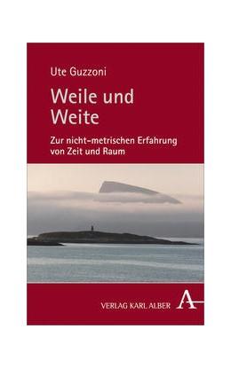 Abbildung von Guzzoni | Weile und Weite | 1. Auflage | 2017 | beck-shop.de