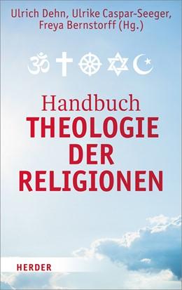 Abbildung von Dehn / Caspar-Seeger | Handbuch Theologie der Religionen | 1. Auflage | 2017 | beck-shop.de