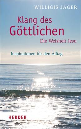 Abbildung von Jäger / Nonhoff   Klang des Göttlichen - Die Weisheit Jesu   1. Auflage   2017   beck-shop.de