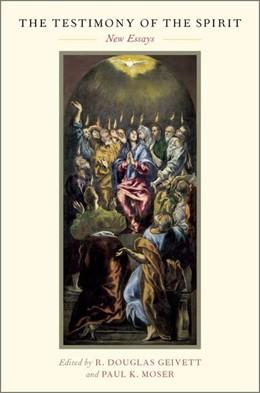 Abbildung von Geivett / Moser   The Testimony of the Spirit   2017   New Essays