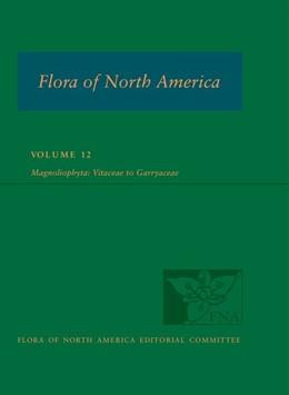 Abbildung von FNA: Volume 12: Magnoliophyta: Vitaceae to Garryaceae | 2016
