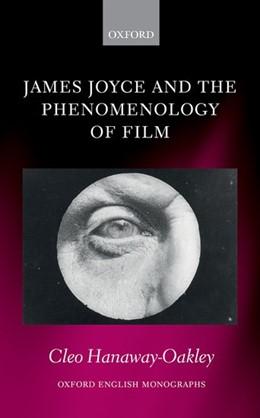 Abbildung von Hanaway-Oakley | James Joyce and the Phenomenology of Film | 2017