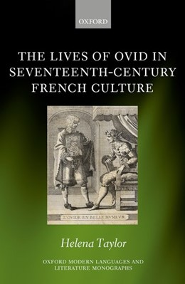 Abbildung von Taylor | The Lives of Ovid in Seventeenth-Century French Culture | 2017