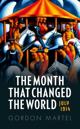 Abbildung von Martel | The Month that Changed the World | 2017 | July 1914 and WWI