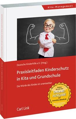 Abbildung von Deutsche Kinderhilfe | Praxisleitfaden Kinderschutz in Kita und Grundschule | 1. Auflage | 2016 | beck-shop.de