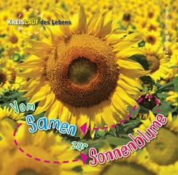 Abbildung von de la Bédoyère   Vom Samen zur Sonnenblume   1. Auflage   2016   beck-shop.de