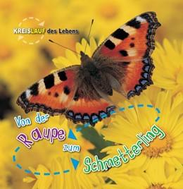Abbildung von de la Bédoyère   Von der Raupe zum Schmetterling   1. Auflage   2016   beck-shop.de