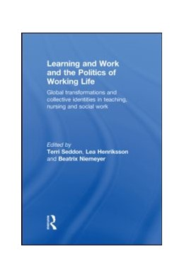 Abbildung von Seddon / Henriksson / Niemeyer | Learning and Work and the Politics of Working Life | 2009 | Global Transformations and Col...