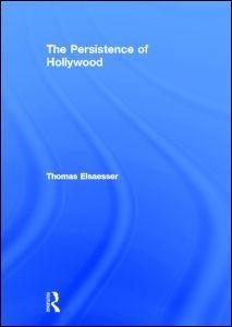 Abbildung von Elsaesser | The Persistence of Hollywood | 2011