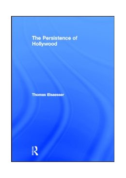 Abbildung von Elsaesser | The Persistence of Hollywood | 2011 | From Cinephile Moments to Bloc...