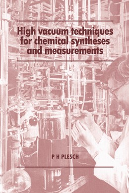 Abbildung von Plesch | High Vacuum Techniques for Chemical Syntheses and Measurements | 1989
