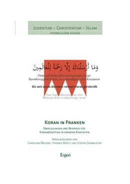 Abbildung von Mauder / Würtz / Zinsmeister | Koran in Franken | 2016 | Überlegungen und Beispiele für...