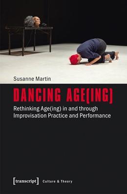 Abbildung von Martin   Dancing Age(ing)   2017   Rethinking Age(ing) in and thr...