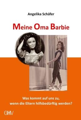 Abbildung von Schäfer   Meine Oma Barbie   2016   Was kommt auf uns zu, wenn die...