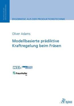 Abbildung von Adams | Modellbasierte prädiktive Kraftregelung beim Fräsen | 2016