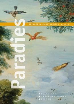 Abbildung von Dresdener Kunstblätter | 2016 | Band 4/2016 - Paradies