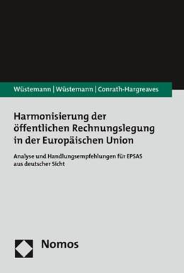 Abbildung von Wüstemann / Conrath-Hargreaves | Harmonisierung der öffentlichen Rechnungslegung in der Europäischen Union | 2016 | Analyse und Handlungsempfehlun...