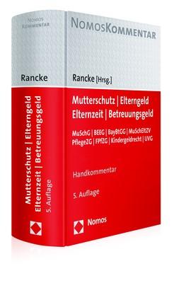 Mutterschutz - Elterngeld - Elternzeit - Betreuungsgeld | Rancke (Hrsg.) | 5. Auflage, 2018 | Buch (Cover)