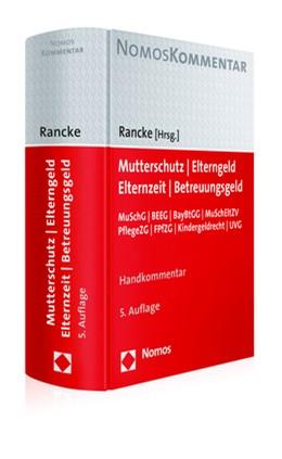 Abbildung von Rancke (Hrsg.) | Mutterschutz - Elterngeld - Elternzeit - Betreuungsgeld | 5. Auflage | 2018 | beck-shop.de