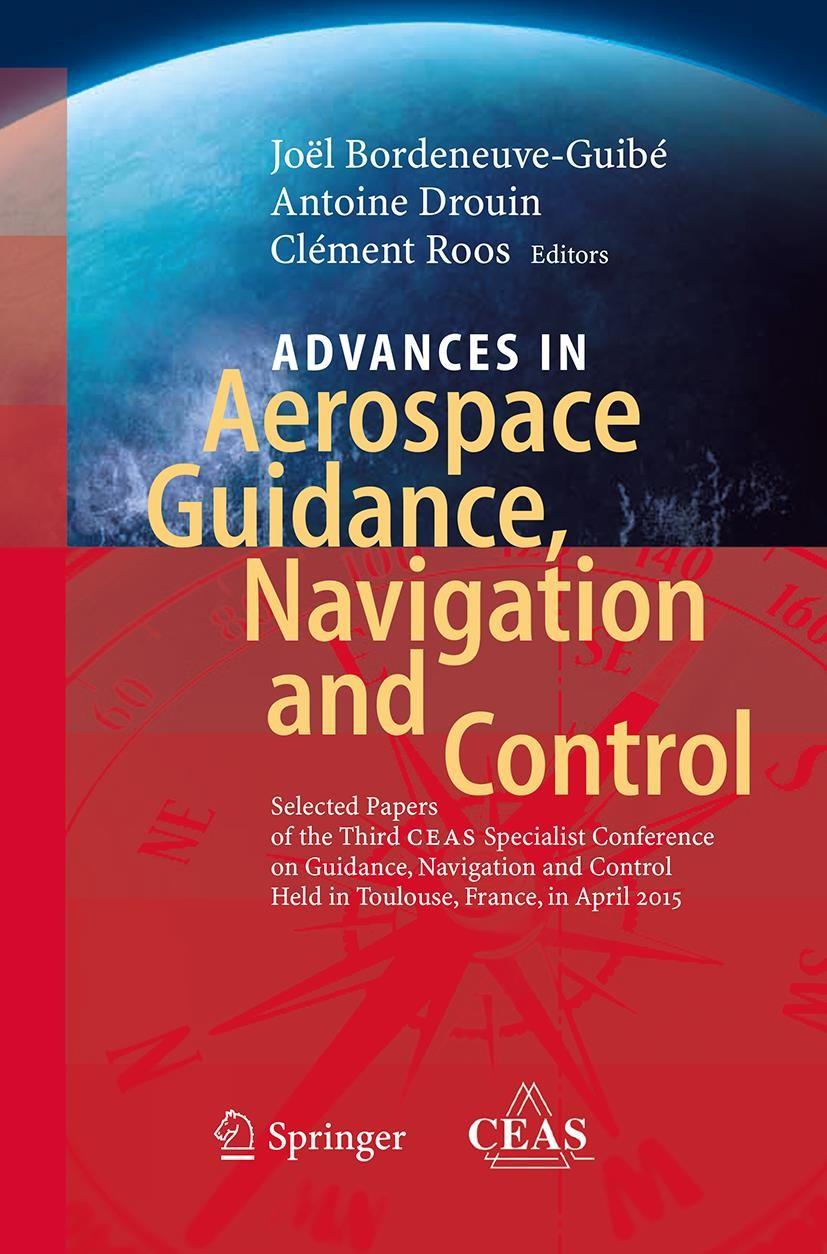 Advances in Aerospace Guidance, Navigation and Control | Bordeneuve-Guibé / Drouin / Roos | Softcover reprint of the original 1st ed. 2015, 2016 | Buch (Cover)