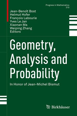 Abbildung von Bost / Hofer / Labourie / Le Jan / Ma / Zhang | Geometry, Analysis and Probability | 1st ed. 2017 | 2017 | In Honor of Jean-Michel Bismut | 310