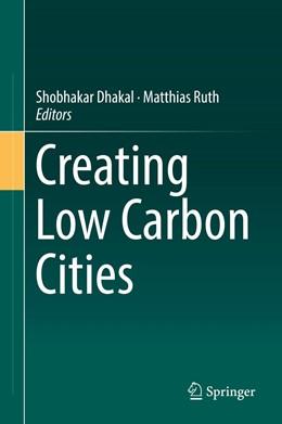 Abbildung von Dhakal / Ruth | Creating Low Carbon Cities | 1st ed. 2017 | 2017